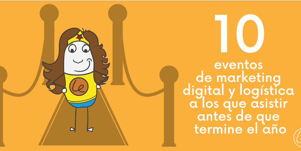 10 eventos de marketing digital y logística antes de que termine el 2017