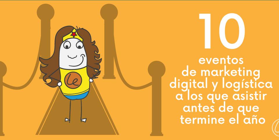 10 eventos de marketing digital y logística antes de que termine el 2017
